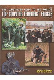 The Illustrated Guide To The World's Top Counter Terrorist Forces - Samuel M. Katz - Régikönyvek