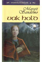Vak hold - Sandemo, Margit - Régikönyvek