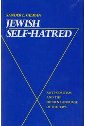 Jewish Self-Hatred - Sander L. Gilman - Régikönyvek