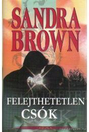 Felejthetetlen csók - Sandra Brown - Régikönyvek