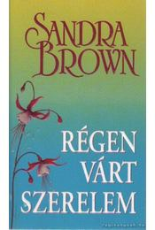 Régen várt szerelem - Sandra Brown - Régikönyvek