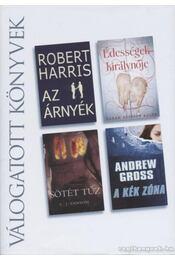 Az árnyék / Édességek királynője / Sötét tűz / A kék zóna - Sarah Addison Allen, Andrew Gross, Robert Harris, C. J. Sansom - Régikönyvek