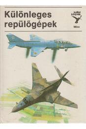 Különleges repülőgépek - Sárhidai Gyula - Régikönyvek