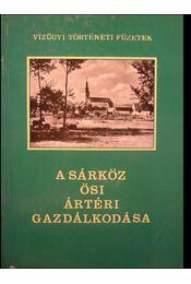 A Sárköz ősi ártéri gazdálkodása - Andrásfalvy Bertalan - Régikönyvek