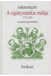 A cigányzenekar múltja 1776-1903 - Sárosi Bálint - Régikönyvek