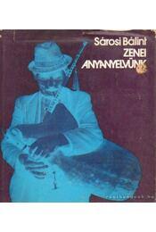 Zenei anyanyelvünk - Sárosi Bálint - Régikönyvek