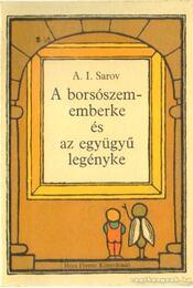A borsószememberke és az együgyű legényke - Sarov, A. I. - Régikönyvek