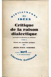 Critique de la raison dialectique - Sartre, Jean-Paul - Régikönyvek
