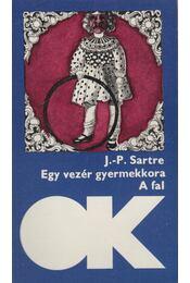 Egy vezér gyermekkora / A fal - Sartre, Jean-Paul - Régikönyvek