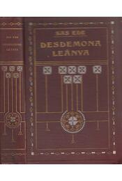 Desdemona leánya - Sas Ede - Régikönyvek