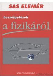 Beszélgetések a fizikáról - Sas Elemér - Régikönyvek