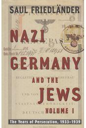 Nazi Germany and the Jews Volume 1 - Saul Friedlander - Régikönyvek