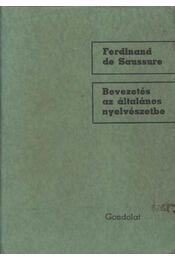 Bevezetés az általános nyelvészetbe - Saussure, Ferdinand - Régikönyvek