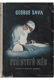 Gyógyító kés - Sava, George - Régikönyvek
