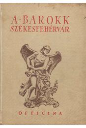 A barokk Székesfehérvár - Say Géza - Régikönyvek