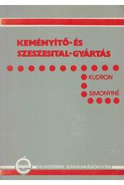 Keményítő- és szeszesital-gyártás - Kudron József, Ujszászi János, Simonyi Miklósné - Régikönyvek