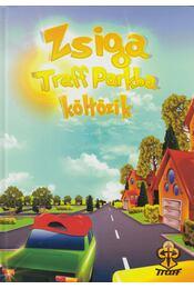 Zsiga Traff Parkba költözik - Bihariné Kun Erika - Régikönyvek