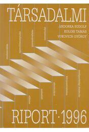 Társadalmi riport 1996 - Andorka Rudolf, Kolosi Tamás, Vukovich György - Régikönyvek