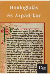 Honfoglalás és Árpád-kor - Makkay János, Kobány József - Régikönyvek