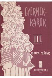 Gyermekkarok III. - Botka Valéria, Csányi László - Régikönyvek