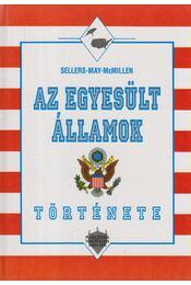 Az Egyesült Államok története - May, Henry, Sellers, Charles, McMillen, Neil R. - Régikönyvek