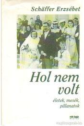 Hol nem volt - Schäffer Erzsébet - Régikönyvek