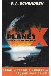 Planet X - Schendeen, P. A. - Régikönyvek