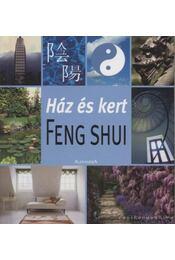Ház és kert Feng Shui - Schillinger Péter - Régikönyvek