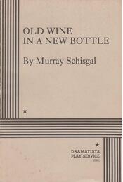 Old Wine in a New Bottle - Schisgal, Murray - Régikönyvek