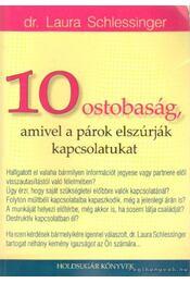 10 ostobaság amivel a párok elszúrják kapcsolatukat - Schlessinger, Laura dr. - Régikönyvek