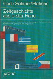 Zeitgeschichte aus erster Hand - SCHMID, CARLO, PLETICHA, HEINRICH - Régikönyvek