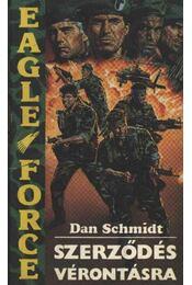 Szerződés vérontásra - Schmidt, Dan - Régikönyvek