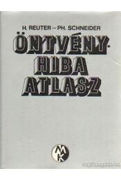 Öntvényhiba atlasz - Schneider, Ph., Reuter, H. - Régikönyvek