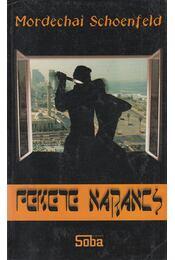 Fekete narancs - Schoenfeld, Mordechai - Régikönyvek