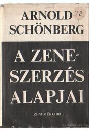 A zeneszerzés alapjai - Schönberg, Arnold - Régikönyvek