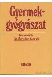 Gyermekgyógyászat - Schuler Dezső - Régikönyvek