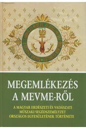 Megemlékezések a MEVME-ről - Schweighardt Ottó - Régikönyvek