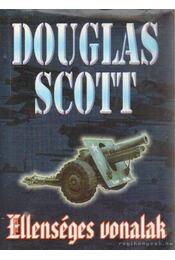 Ellenséges vonalak - Scott, Douglas - Régikönyvek