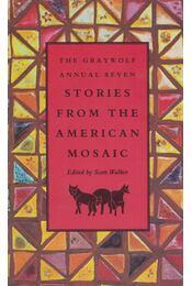 The Graywolf Annual Seven: Stories from the American Mosaic - Scott Walker - Régikönyvek