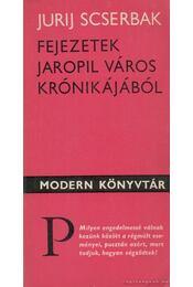Fejezetek Jaropil város krónikájából - Scserbak, Jurij - Régikönyvek