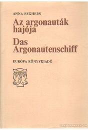 Az argonauták hajója - Das Argonautenschiff - Seghers, Anna - Régikönyvek