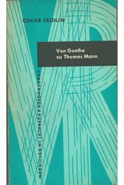 Von Goethe zu Thomas Mann - Seidlin, Oskar - Régikönyvek
