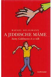 A Jiddische máme - Seligmann, Rafael - Régikönyvek