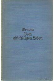 Vom glückfeligen Leben - Seneca - Régikönyvek