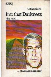 Into that Darkness: An examination of conscience - Sereny, Gitta - Régikönyvek