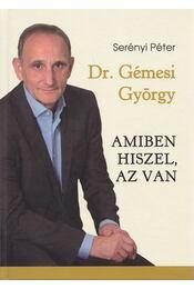Dr. Gémesi György - Amiben hiszel, az van (dedikált) - Serényi Péter - Régikönyvek