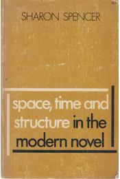 Space, Time and Structure in the Modern Novel - Sharon Spencer - Régikönyvek