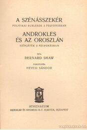 A szénásszekér - Androkles és az oroszlán - Shaw, Bernard - Régikönyvek
