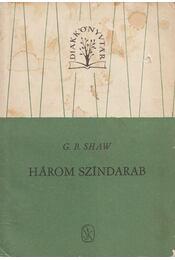 Shaw, G.B. Három színdarab II. kötet - Shaw, G.B. - Régikönyvek