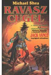 Ravasz Cugel - Shea, Michael - Régikönyvek